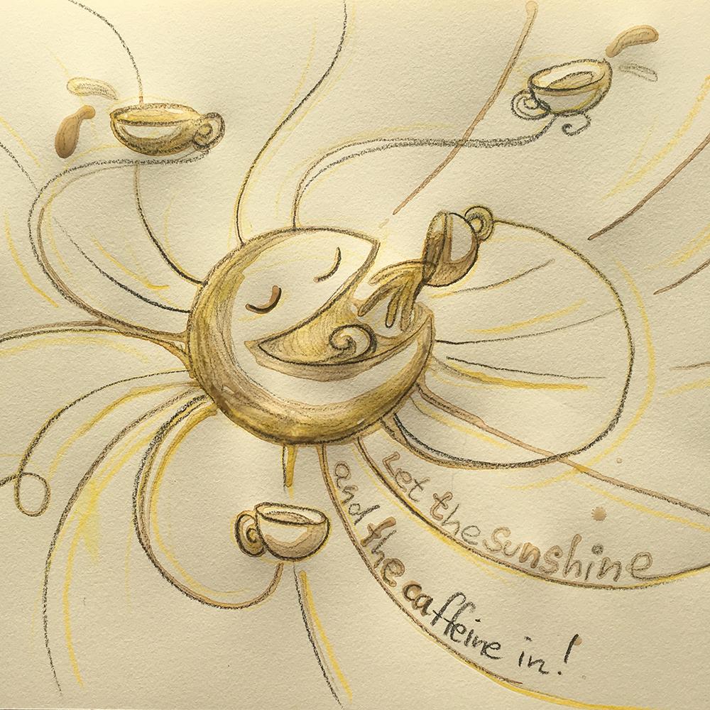 """""""Sunshine and Caffeine"""" aus Kaffee und Bleistift"""