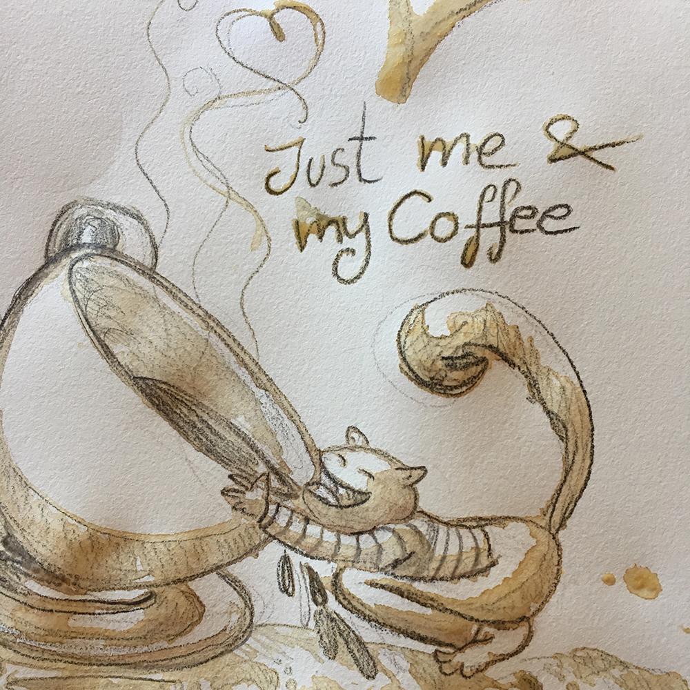 """""""Just me and my Coffee"""" aus Kaffee und Bleistift"""